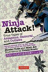 Ninja Attack!: True Tales of Assassins, Samurai, and Outlaws (Yokai ATTACK! Series)