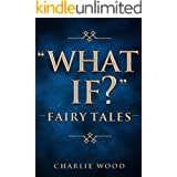 """What If?"" Fairy Tales"