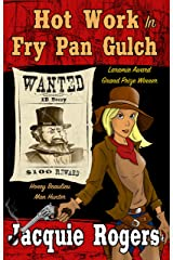 Hot Work in Fry Pan Gulch (Honey Beaulieu - Man Hunter Book 1) Kindle Edition