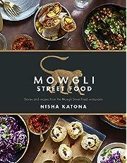 Mowgli Street Food: Stories and recipes from the Mowgli Street Food restaurants