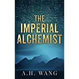 The Imperial Alchemist: A page-turning epic adventure with a stunning twist (Georgia Lee Book 1)