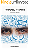 Awakening of Timkua - a Journey to the Truth: a story of a life changing event (Real Life Stories - Awakening Book 1)