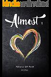 Almost: (primera parte de cuatro) (Saga Almost nº 1)