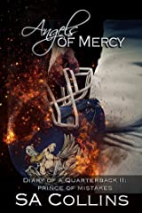Angels of Mercy - Diary of a Quarterback - Part II: Prince of Mistakes Kindle Edition