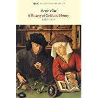 A History of Gold and Money: 1450-1920