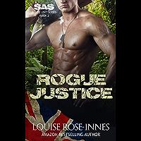 Rogue Justice: A Military Romance (SAS Rogue Unit Book 2)