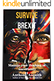 SURVIVE BREXIT: Manage your thinking in uncertainty