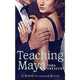 Teaching Maya (A BDSM Romance Novel)