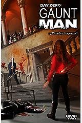 Day Zero: Gaunt Man Kindle Edition