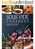 Sous Vide Cookbook: Modern Day Techniques for Flawlessly Cooked Meals (Under Pressure Cooking Sous Vide)
