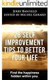 28 Self Improvement Tips to Better Your Life: Find the happiness hidden within you.