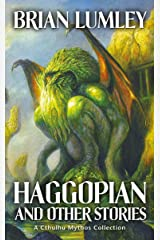 Haggopian and Other Stories: A Cthulhu Mythos Collection (Best Mythos Tales Book 2) Kindle Edition