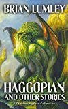 Haggopian and Other Stories: A Cthulhu Mythos Collection (Best Mythos Tales Book 2)