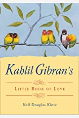 Kahlil Gibran's Little Book of Love Kindle Edition