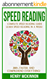Speed Reading: Complete Speed Reading Guide - Learn Speed Reading In A Week! - 300% Faster and Comprehend Everything! (Speed Reading, Speed Learning, Genius Reading Level) (English Edition)