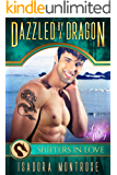 Dazzled by a Dragon: A Fun & Flirty Romance (Mystic Bay Book 8)