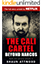 The Cali Cartel: Beyond Narcos (War On Drugs Book 4)