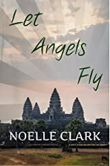 Let Angels Fly Kindle Edition