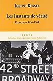 Les Instants de vérité : Reportages 1956-1964