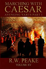 Marching With Caesar: Avenging Varus Part I Kindle Edition
