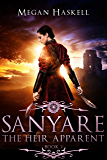 Sanyare: The Heir Apparent (The Sanyare Chronicles Book 2)