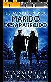 EL MISTERIO DEL MARIDO DESAPARECIDO: Un nuevo género de novela: Suspense Romántico (Policíaca Contemporánea nº 1) (Spanish Edition)
