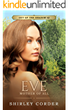 Eve: Mother of All (Out of the Shadow Book 2)