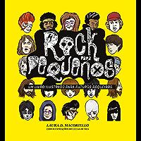 Rock para pequenos 1: Um livro ilustrado para futuros roqueiros