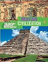 Mayan Civilization (The History Detective