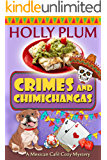 Crimes and Chimichangas (A Mexican Cafe Cozy Mystery Series Book 5)