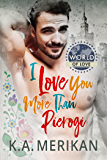 I Love You More Than Pierogi (World of Love Book 1)