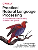 Practical Natural Language Processing: A Comprehensive Guide to Building Real-World NLP Systems