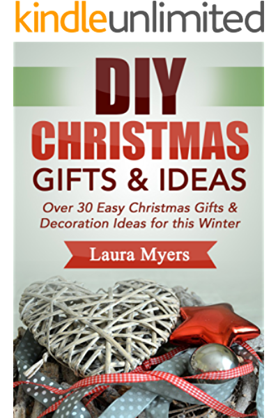 Diy Christmas Gifts Ideas Over 30 Easy Christmas Gifts Decoration Ideas For This Winter Do It Yourself Christmas Gifts Holiday Season Presents Homemade Arts Crafts Quick Easy