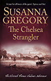 The Chelsea Strangler: The Eleventh Thomas Chaloner Adventure (Adventures of Thomas Chaloner Book 11) (English Edition)