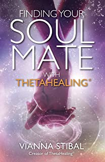 Advanced thetahealing all that is vianna stibal 9780967175492 finding your soul mate with thetahealing fandeluxe Images