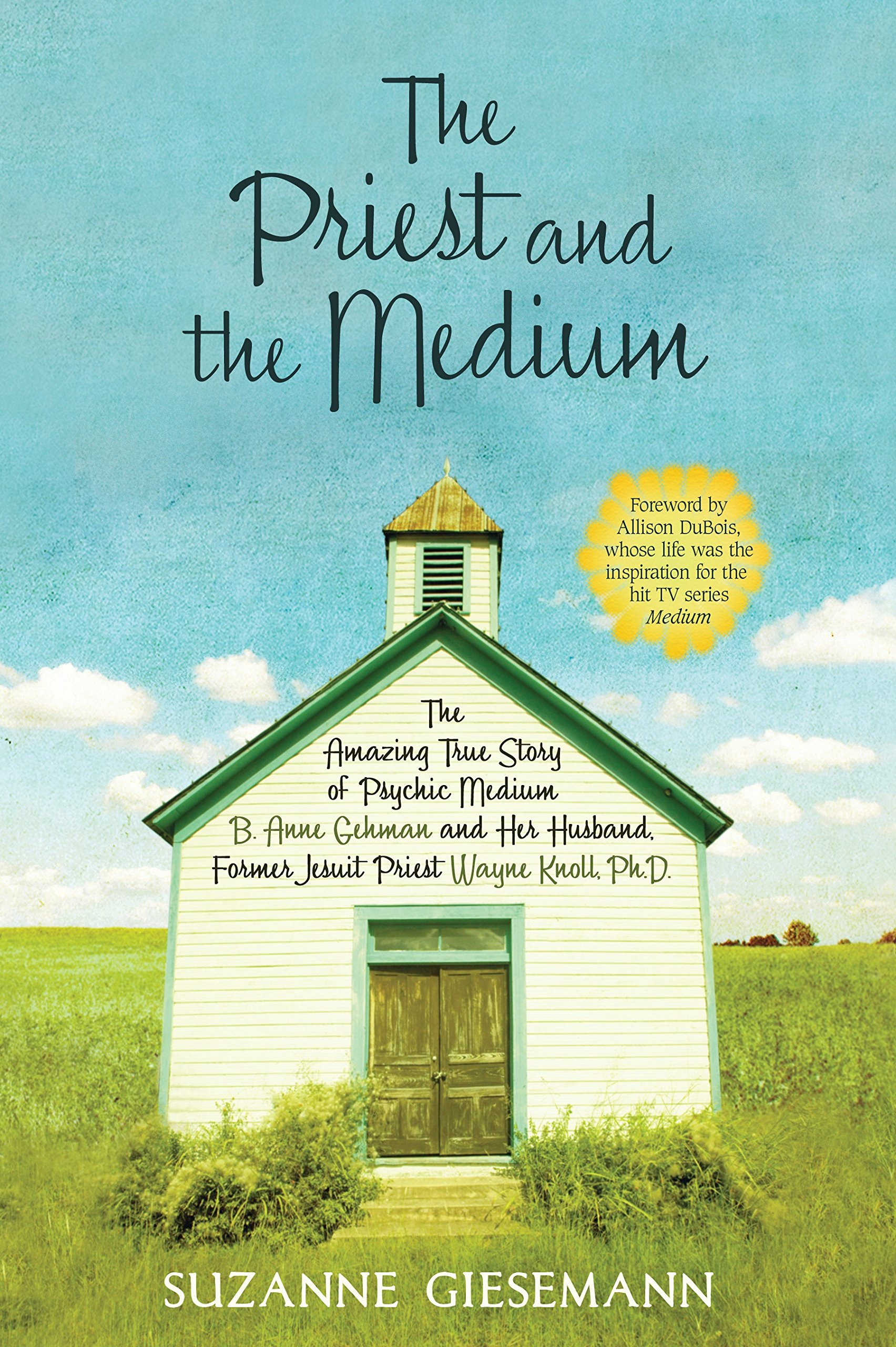 Amazon.com: The Priest and the Medium: The Amazing True Story of ...