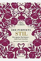 Der perfekte Stil: Den eigenen Typ betonen - einfach gut aussehen. Illustrationen von Ruben Toledo (German Edition) Kindle Edition