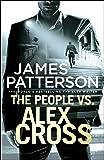 The People vs. Alex Cross: (Alex Cross 25)
