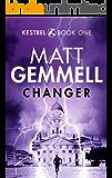 Changer (KESTREL Book 1)