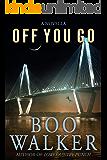 Off You Go: A Novella