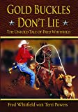 Gold Buckles Productions Gold Buckles Don't Lie Hardback Book