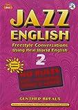 Jazz English Second Edition 2, Freestyle Conversations Using Real World English, w/MP3 CD (English/Korean version)