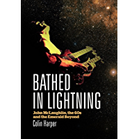 Bathed In Lightning: John McLaughlin, the 60s and the Emerald Beyond book cover