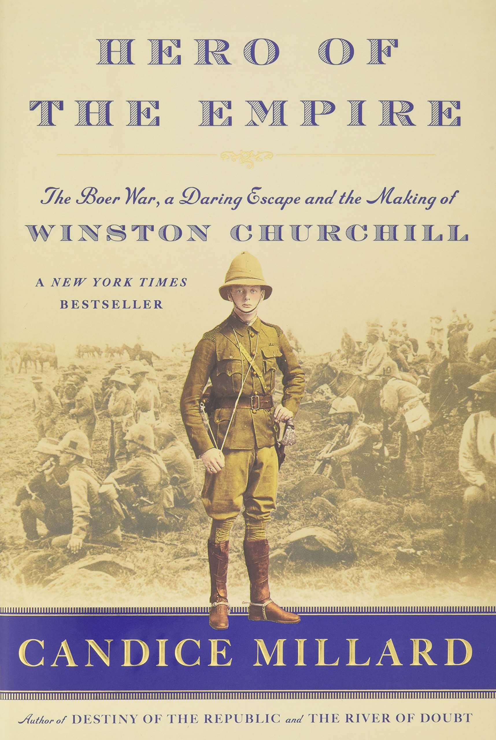 Hero Of The Empire: The Boer War, A Daring Escape, And The Making Of  Winston Churchill: Candice Millard: 9780385535731: Amazon: Books
