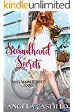 Secondhand Secrets (Miss Main Street Book 1): A Small Town Story of Friendship and Romance