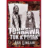 Tonkawa: A Western Fiction Adventure (Tuc & Pokak Book 1)