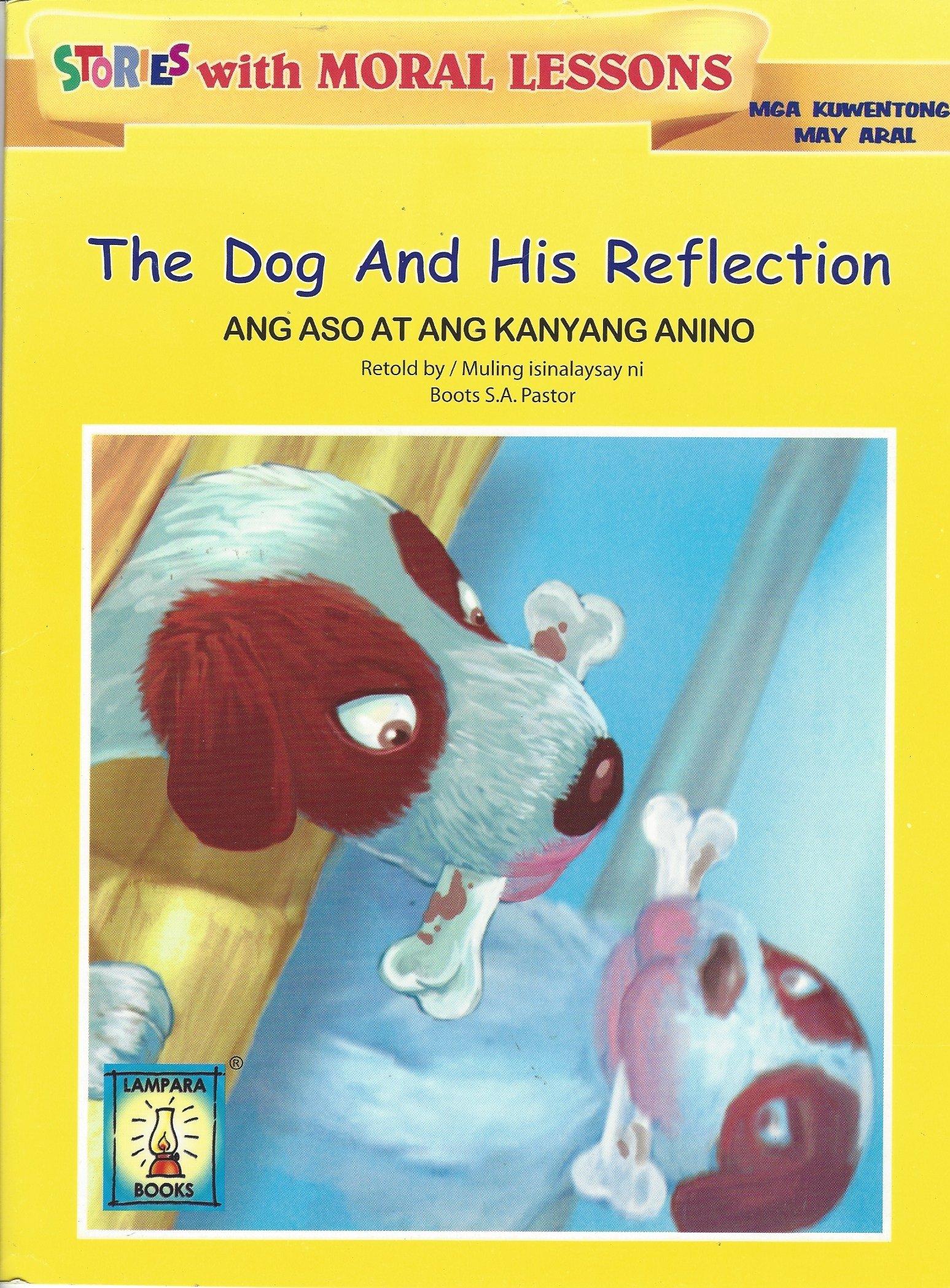THE DOG AND HIS REFLECTION ANG ASO AT KANYANG ANINO BOOTS SA PASTOR 9789715182492 Amazon Books