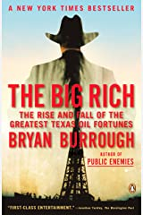 The Big Rich: The Rise and Fall of the Greatest Texas Oil Fortunes Paperback