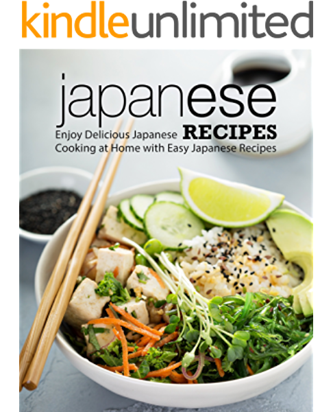 Japanese Recipes Enjoy Delicious Japanese Cooking At Home With Easy Japanese Recipes Kindle Edition By Press Booksumo Cookbooks Food Wine Kindle Ebooks Amazon Com