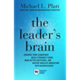 The Leader's Brain: Enhance Your Leadership, Build Stronger Teams, Make Better Decisions, and Inspire Greater Innovation with